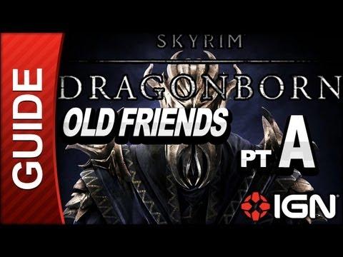Skyrim Dragonborn DLC Walkthrough: Old Friends Part A |