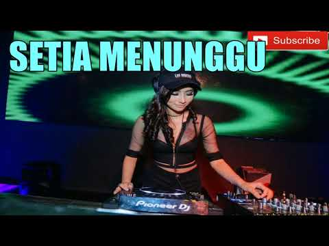 Setia Menunggu - DJ Thomas DEJAVU