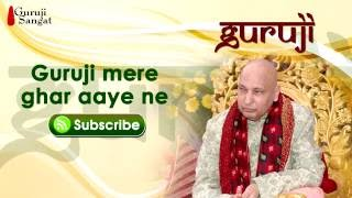 Guruji Mere Ghar Aaye Ne - Guruji Sangat
