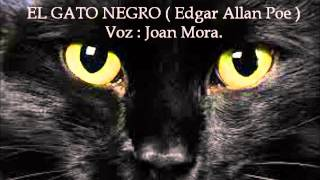 EDGAR ALLAN POE. El gato negro. Narrado por Joan Mora.