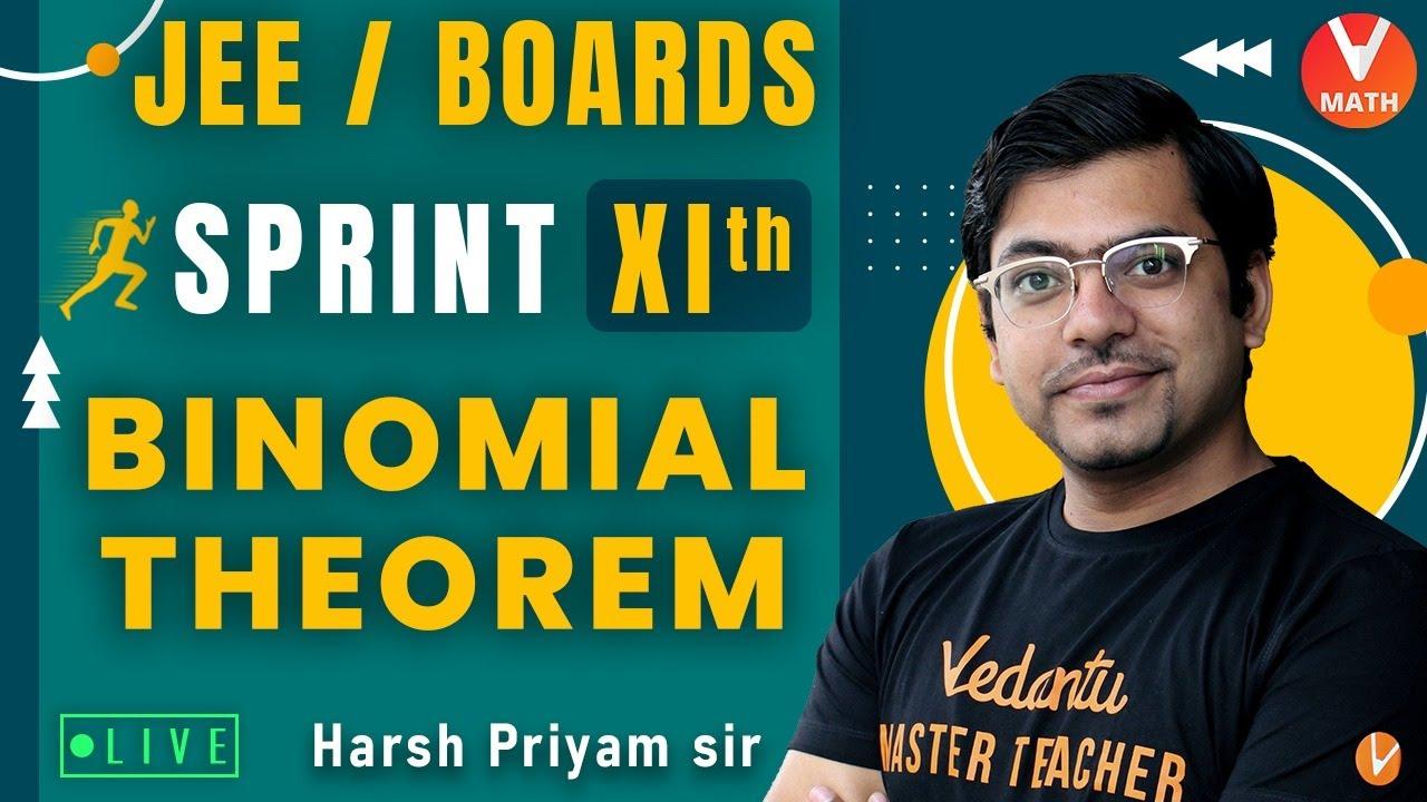 Binomial Theorem | Class 11 | Sprint XI | JEE/Boards | Harsh Priyam Sir | Vedantu Math