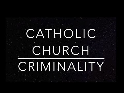 Catholic Church Criminality (Child Abuse)