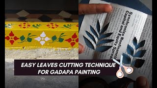 Step by Step Leaves Cutting Tutorial For Gadapa Painting | Easy