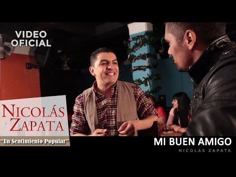 MI BUEN AMIGO - Nicolás Zapata y Francisco Gómez (Video Oficial)