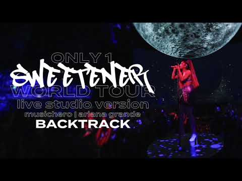 Ariana Grande - Only 1 [Backtrack] (Sweetener World Tour Version)