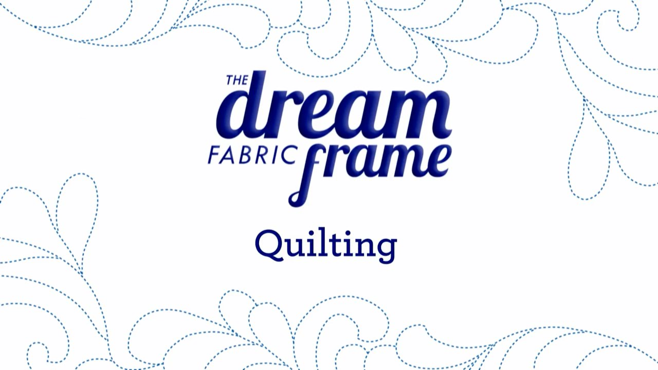 THE Dream Fabric Frame: Quilting - YouTube