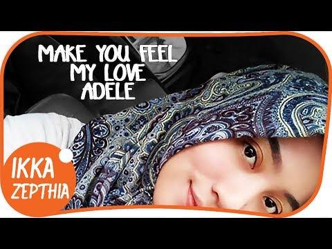 Make You Feel My Love - ADELE with Lyrics(COVER) by Ikka Zepthia