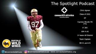 The Spotlight Podcast - '21 DT Chris Agnew Cypress Woods HS (TX)