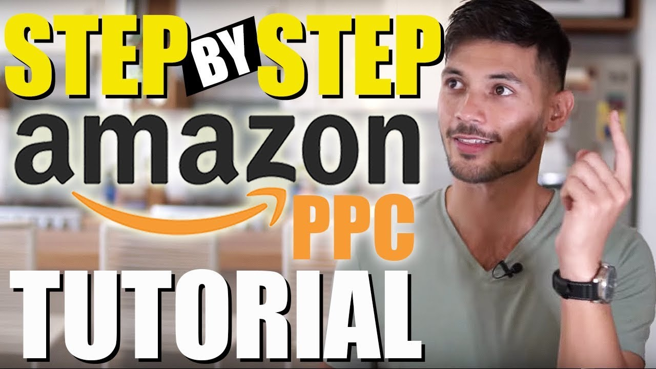 Amazon PPC Tutorial From Beginner to EXPERT – COMPLETE Sponsored Ads Strategy, Step By Step