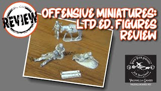 Offensive Miniatures Ltd Ed Figures review