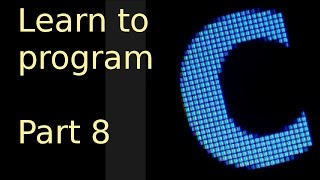 Learn to program with c - Part 8 - Functions