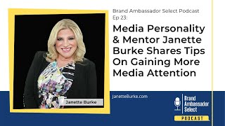 Media Personality & Mentor Janette Burke Shares Tips On Gaining More Media Attention