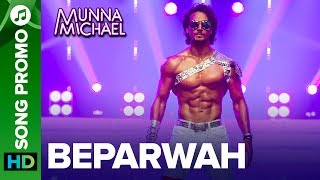 Beparwah - Lyrical Song Promo 02 |Tiger Shroff & Nidhhi Agerwal | Munna Michael