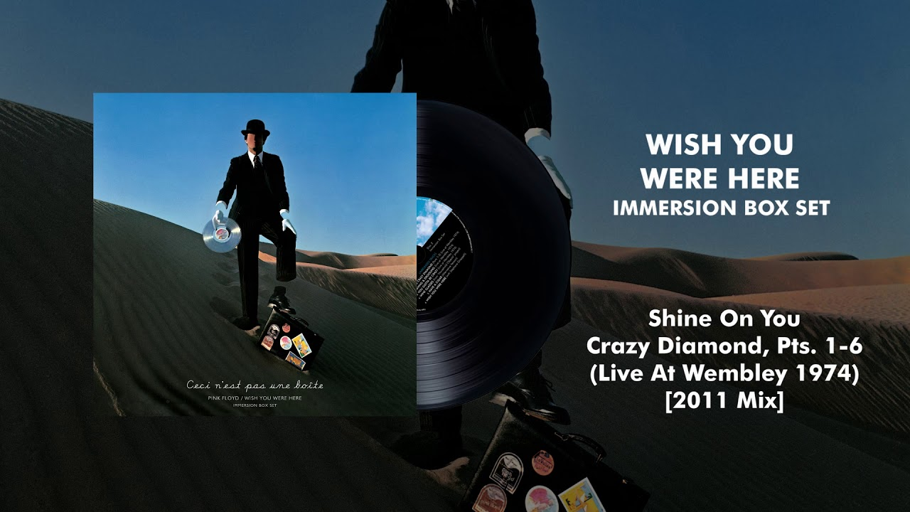 Pink Floyd - Shine On You Crazy Diamond, Pts. 1-6 (Live At Wembley 1974) [2011 Mix]
