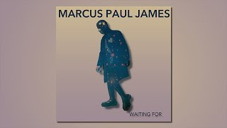 """WAITING FOR"" (Music Video) - Marcus Paul James"