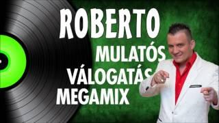 ✿ Roberto - Mulatós válogatás megamix | Nagy Zeneklub |