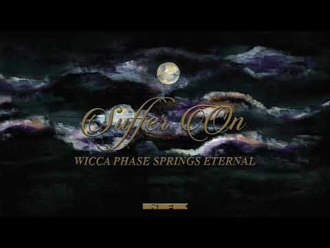 "Wicca Phase Springs Eternal - ""Suffer On"" (Official Audio) Mp3"