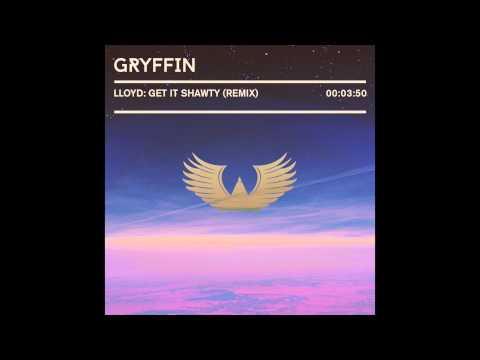 Lloyd - Get It Shawty (Gryffin Remix)