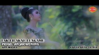 Prigel Anjarwening - Tak Lilakne Lungamu [OFFICIAL]