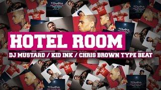 """Dj Mustard Kid Ink Chris Brown Type Beat 2016 """"Hotel Room"""" (Club Rap Instrumental 2015)"""