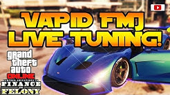 GTA 5 Online - Vapid FMJ Live Tuning! [Finance And Felony Update]