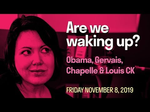 [Live Daily] Are we waking up? Obama, Gervais, Chapelle, Louis CK push back