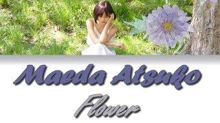 On vous propose la douce voix de Mada Atsuko avec sa chanson Flower! Site: https://feelingsub.wordpress.com/ La traduction française nous appartient ainsi ...