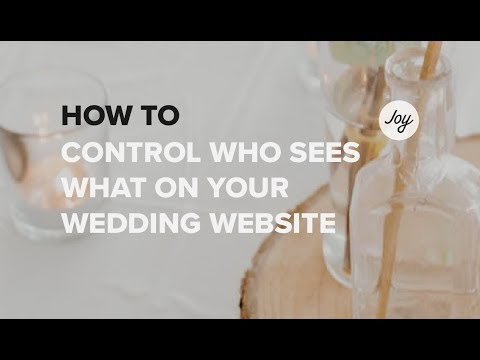 Joy Wedding Website.How To Control Who Sees What On Your Joy Wedding Website