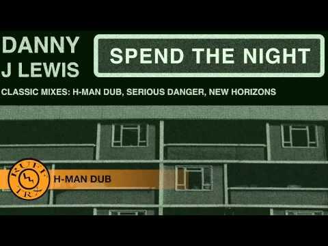 Danny J Lewis - Spend The Night (H-Man Dub)