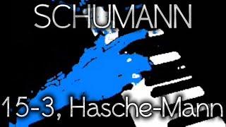 Robert SCHUMANN: Op. 15, No. 3 (Hasche-Mann)