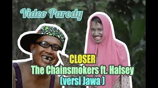 CLOSER - THE CHAINSMOKERS FT. HALSEY (cover jawa by ndruw ft. bundar) PARODY