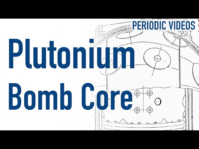 The Plutonium Core of an Atom Bomb - Periodic Table of Videos
