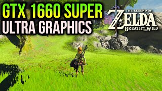 Zelda Breath of the Wild on GTX 1660 SUPER | Ultra Settings?