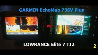 Поверхностное сравнение Garmin EchoMap 73SV Plus и Lowrance Elite 7 Ti2 3-in-1. Обзор часть 2