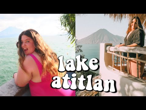 Lake Atitlan, Guatemala | Travel With Me!