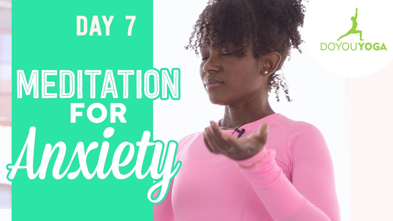 Meditation for Anxiety | Day 7 | 30 Day Meditation Challenge