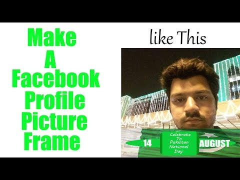 How To Make Your Own Facebook Profile Picture Frame Campaign