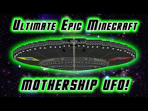 Ultimate, Epic Minecraft Mothership UFO! [WIP] - a.k.a The Lag Monster!