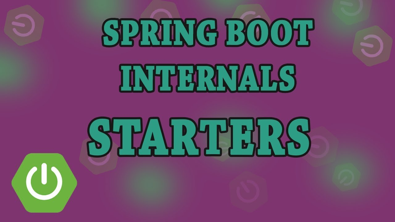 Spring Boot Internals, What about starters