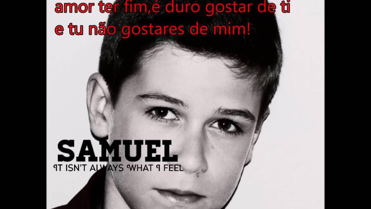 SAMUEL-It isn't always what I feel