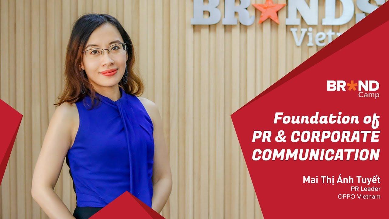 Brand Camp Trailer: Foundation of PR & Corporate Communication (Ms. Mai Thị Ánh Tuyết)
