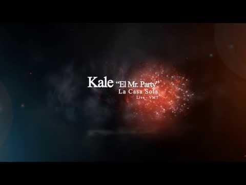 CASA SOLA - Kale El Mr Party - LIVE VMT