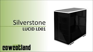 [Cowcot TV] Test boitier Silverstone Lucid LD01