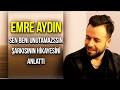 """Emre Aydın'ın Son Şarkısı """"Sen Beni Unutamazsın"""" ın Hikayesi Hadi Be Dedirtti mp3 indir"""