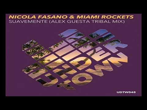 NICOLA FASANO & MIAMI ROCKETS - SUAVEMENTE (ALEX GUESTA TRIBAL MIX 2K17)