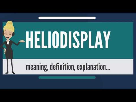 What is HELIODISPLAY? What doe HELIODISPLAY mean? HELIODISPLAY meaning, definition & explanation