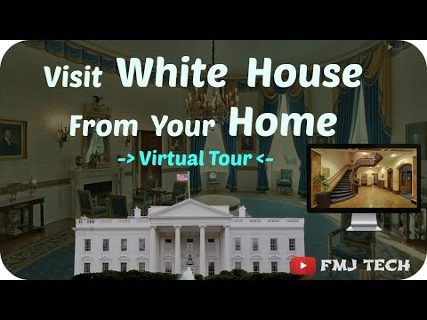Visit White House From Your Home - Virtual Tour