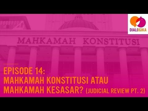 Episode 14: Mahkamah Konstitusi atau Mahkamah Kesasar? (Judicial Review Pt. 2)