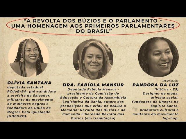 A Revolta dos Búzios e o Parlamento - Uma Homenagem aos Primeiros Parlamentares do Brasil