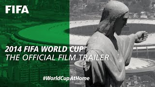 2014 FIFA World Cup The Official Film Trailer